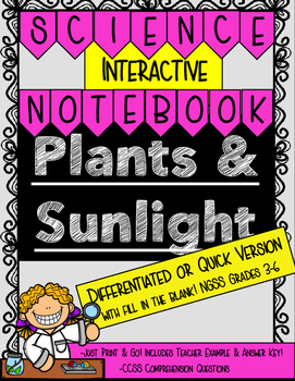 Plants & Sunlight Differentiated or Quick Version- Interactive Science Notebook