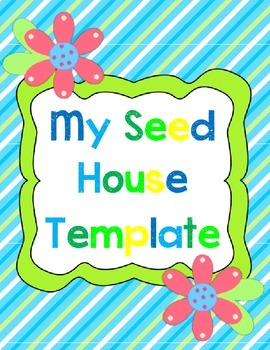 Plants Unit: My Seed House Template
