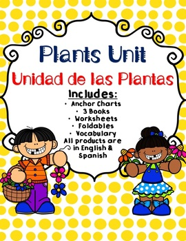 Plants Unit - Unidad de las Plantas - Dual Language - English & Spanish