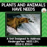 Plants and Animals Have Needs Kindergarten NGSS