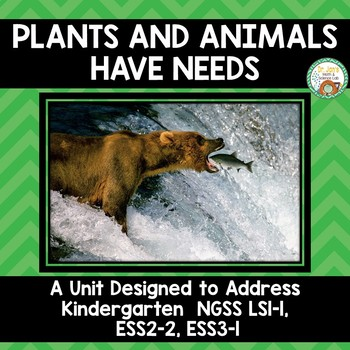 Plants and Animals Have Needs Kindergarten NGSS