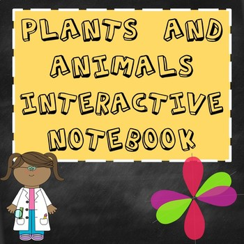 Plants and Animals Interactive Notebook NGSS
