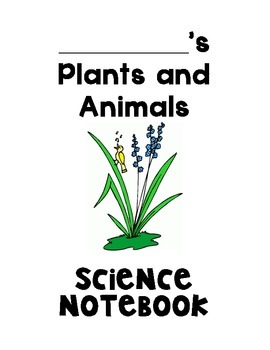 Plants and Animals Science Notebook