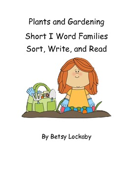 Plants and Gardening Short i Word Family Sort