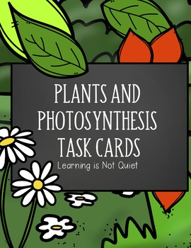 Plants and Photosynthesis Task Cards