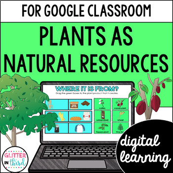 Plants as natural resources for Google Classroom Distance Learning