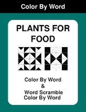 Plants for food - Color By Word & Color By Word Scramble Worksheets