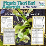 Plants that Eat Animals by Allan Fowler, Guided Reading Lesson Plan, Level K