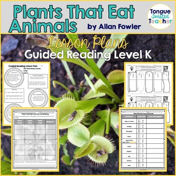 Plants that Eat Animals by Allan Fowler, Guided Reading Le