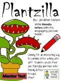 Plantzilla, by: Jerdine Nolan - Writing Friendly Letters with Art