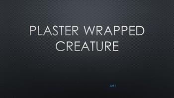 Plaster Wrapped Creature Sculpture
