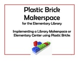 Plastic Building Bricks Makerspace Starter for Elementary Library or Classroom