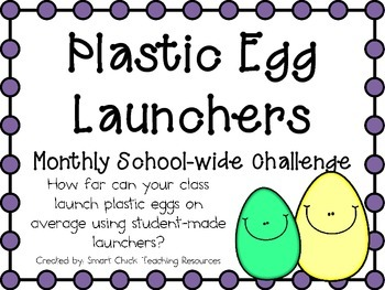 Plastic Egg Launchers ~ Monthly School-wide Science Challenge ~ STEM