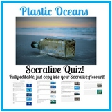 Plastic Oceans Quiz (Socrative) - Saving our Oceans