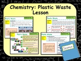 Chemistry: Plastic Waste Lesson