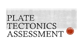 Plate Tectonic Assessment
