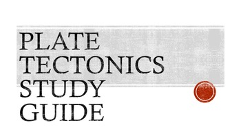Plate Tectonic Study Guide