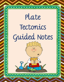 Plate Tectonics Guided Notes