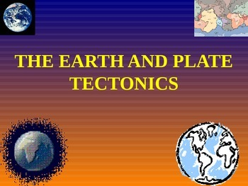 Plate Tectonics: PowerPoint Notes
