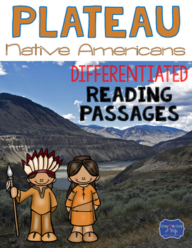Plateau Native Americans Differentiated Reading Passages & Questions