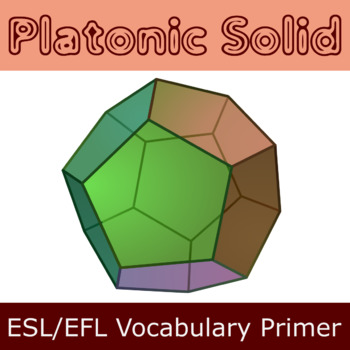 Platonic Solids ESL / EFL Vocabulary Builder - English+Chinese