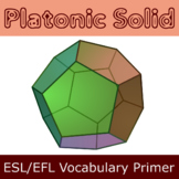 Platonic Solids ESL / EFL Vocabulary Builder - English+Chinese