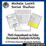 Platt Amendment on Cuba Document Analysis Activity U.S. Imperialism