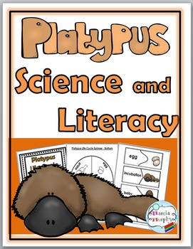Platypus Life Cycle Science and Literacy  - Platypus Unit