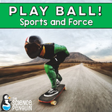 Play Ball! Force and Motion