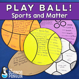 Play Ball! Sports and Physical Properties of Matter