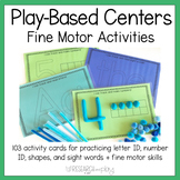 Play Based Centers: Fine Motor Activities
