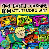 Play Based Learning Activity Signs & Labels