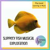 Play-Based Learning in Music: Slippery Fish Musical Exploration Grades 1/2 Orff