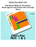 Play Based Math for Preschool, Kindergarten and Grades 1 Through 3