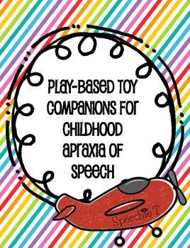 Play Based Toy Companions for Childhood Apraxia of Speech
