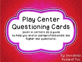 Play Center Questioning Cards (post in centers, higher order questioning)