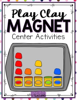 Play Clay Magnet Center Activities