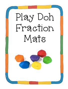 Play Doh Fraction Mats {CCSS Aligned}
