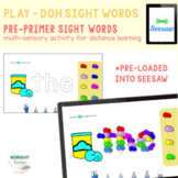 Play Doh Pre-Primer Sight Words - Seesaw Activity
