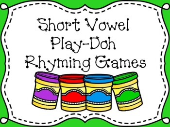 Play-Doh Short Vowel Rhyming Games