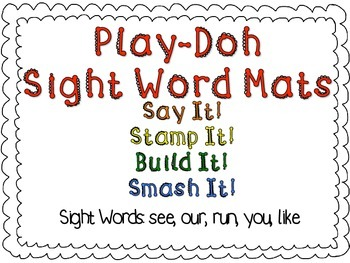 Play-Doh Sight Word Mats for Sight Words: see, our, run, you, like