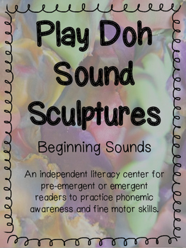 Play Doh Sound Sculptures (Beginning Sounds) CCSS K.RF.3.A