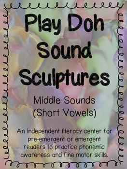 Play Doh Sound Sculptures (Short Vowels) CCSS K.RF.3.B