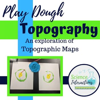 Play Dough Topography: An Exploration of Topographic Maps, Interactive Activity