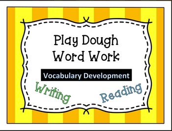 Play Dough Word Work - Reading, Writing, Vocabulary Development