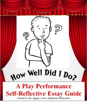 Play Performance Self Reflective Essay Assignment - MS Word Format