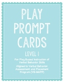 Play Prompt Cards for Verbal Behavior Instruction: Level 1 (Aligned to VB-MAPP)