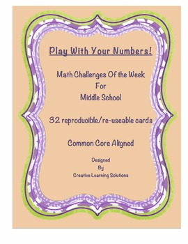 Play With Your Numbers! 32 Middle School Math Challenge Cards