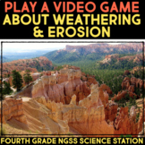 Play a Video Game about Weathering & Erosion -  Fourth Grade Science Stations
