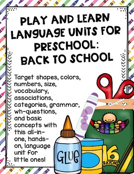 Play and Learn Language Units for Preschool:  Back to School
